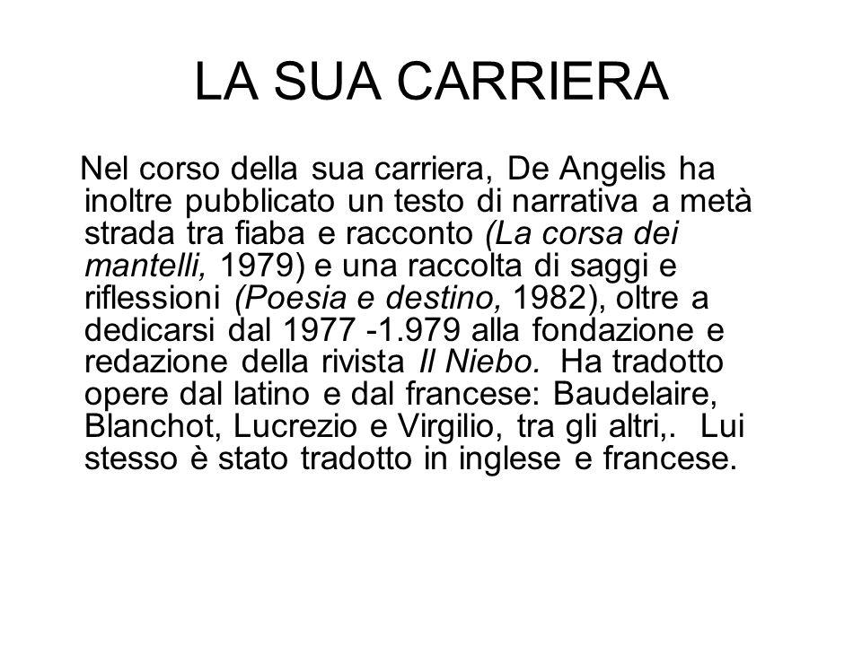 LA SUA CARRIERA Nel corso della sua carriera, De Angelis ha inoltre pubblicato un testo di narrativa a metà strada tra fiaba e racconto (La corsa dei