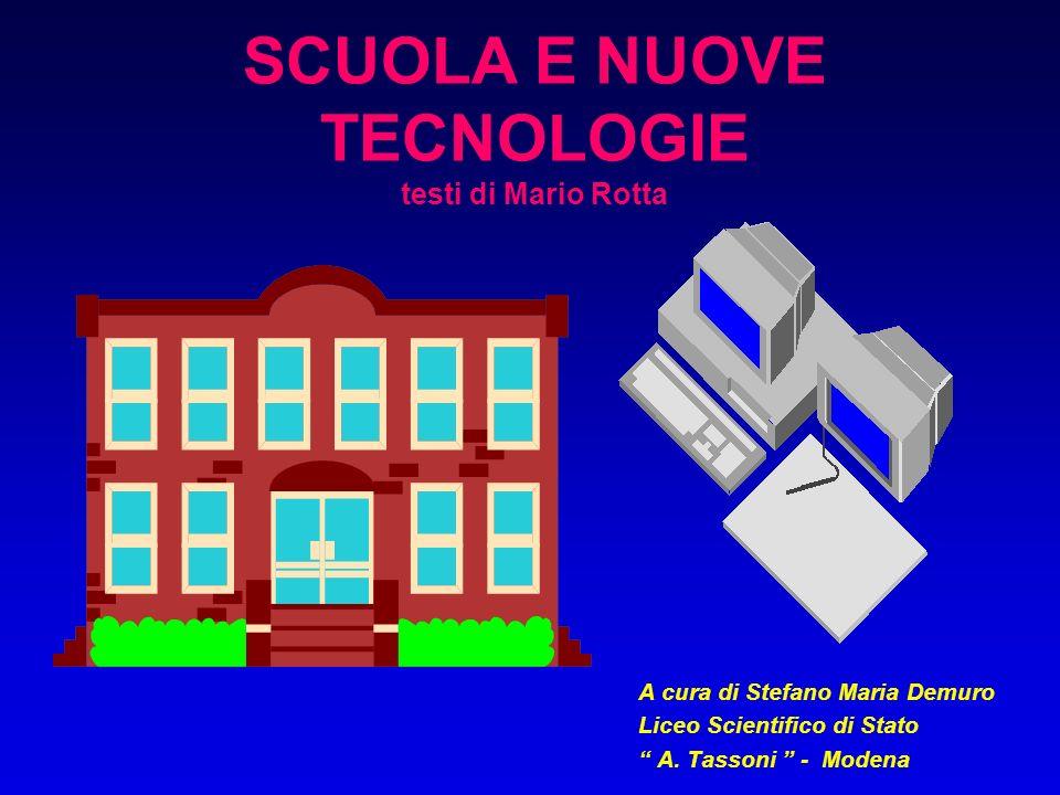 SCUOLA E NUOVE TECNOLOGIE testi di Mario Rotta A cura di Stefano Maria Demuro Liceo Scientifico di Stato A.