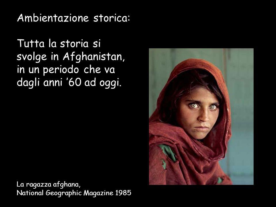 Ambientazione storica: Tutta la storia si svolge in Afghanistan, in un periodo che va dagli anni 60 ad oggi. La ragazza afghana, National Geographic M