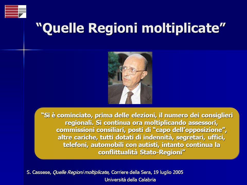Università della Calabria Quelle Regioni moltiplicate Si è cominciato, prima delle elezioni, il numero dei consiglieri regionali. Si continua ora molt