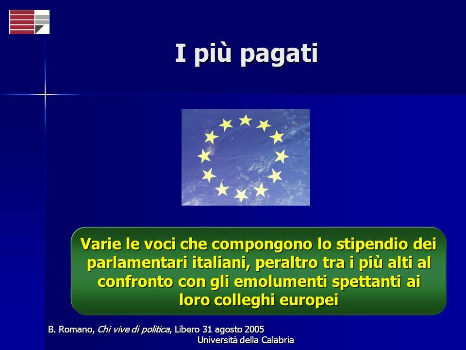 Università della Calabria I più pagati B. Romano, Chi vive di politica, Libero 31 agosto 2005 Varie le voci che compongono lo stipendio dei parlamenta