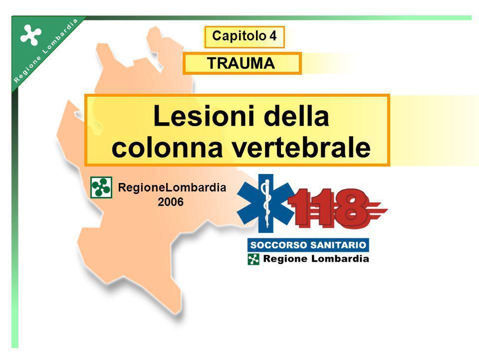 Lesioni della colonna vertebrale RegioneLombardia 2006 Capitolo 4 TRAUMA