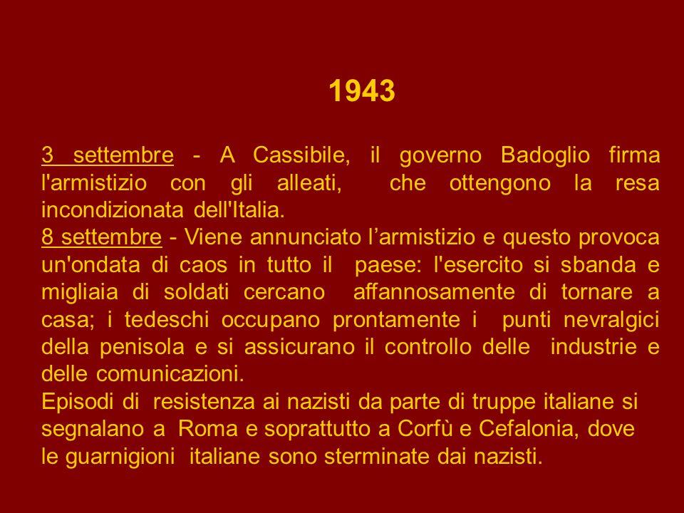 1943 9 settembre - Mentre Badoglio e il re abbandonano Roma e si rifugiano a Brindisi, sotto la protezione degli alleati, i rappresentanti di tutte le correnti anti-fasciste danno vita al Comitato di liberazione nazionale (CLN).