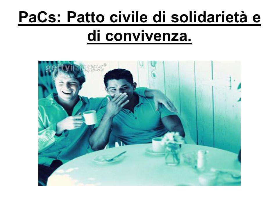 PaCs: Patto civile di solidarietà e di convivenza.