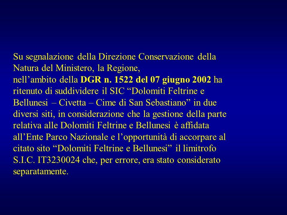 Su segnalazione della Direzione Conservazione della Natura del Ministero, la Regione, nellambito della DGR n. 1522 del 07 giugno 2002 ha ritenuto di s