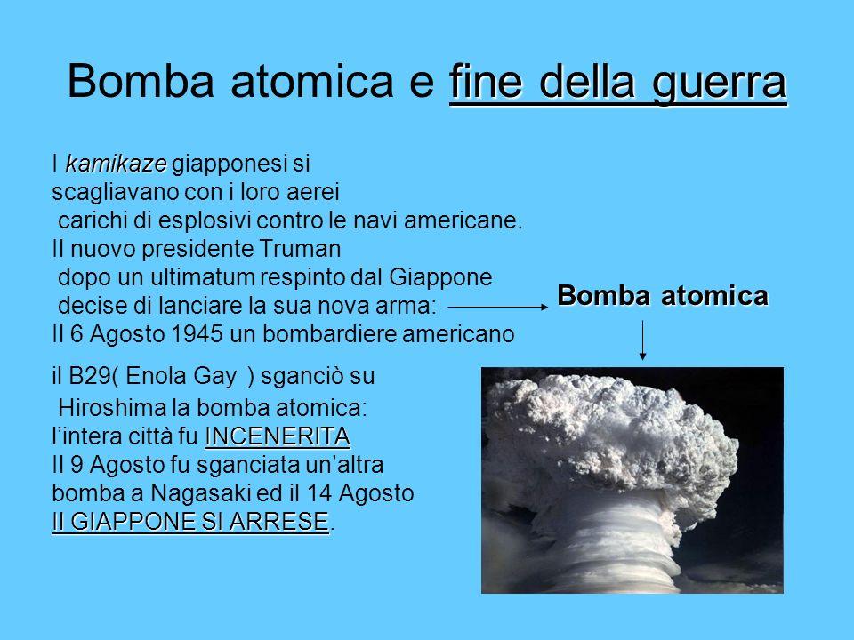 fine della guerra Bomba atomica e fine della guerra I k kk kamikaze giapponesi si scagliavano con i loro aerei carichi di esplosivi contro le navi ame