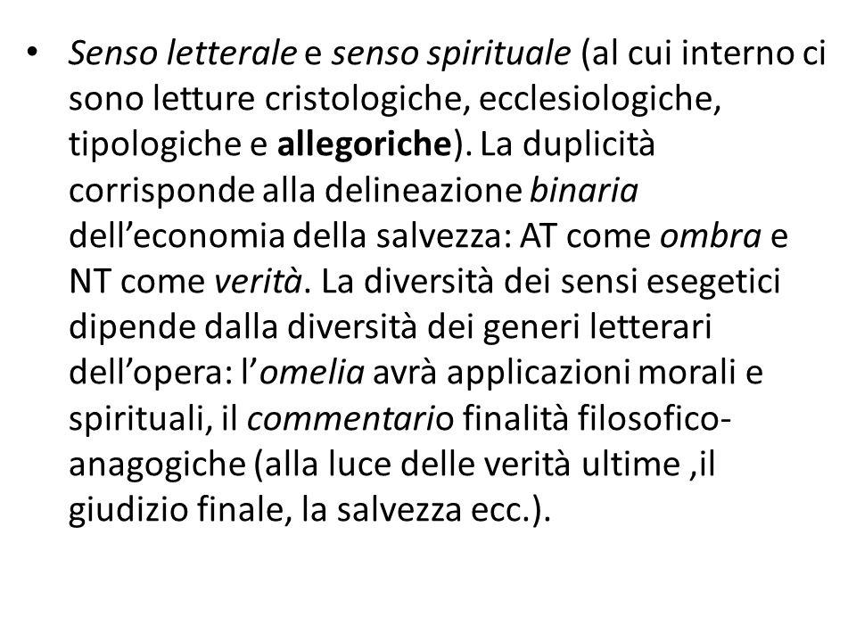 Senso letterale e senso spirituale (al cui interno ci sono letture cristologiche, ecclesiologiche, tipologiche e allegoriche). La duplicità corrispond