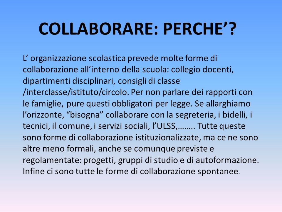 COLLABORARE: PERCHE.