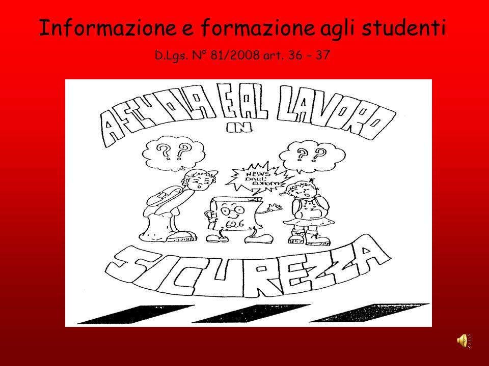 Informazione e formazione agli studenti D.Lgs. N° 81/2008 art. 36 – 37