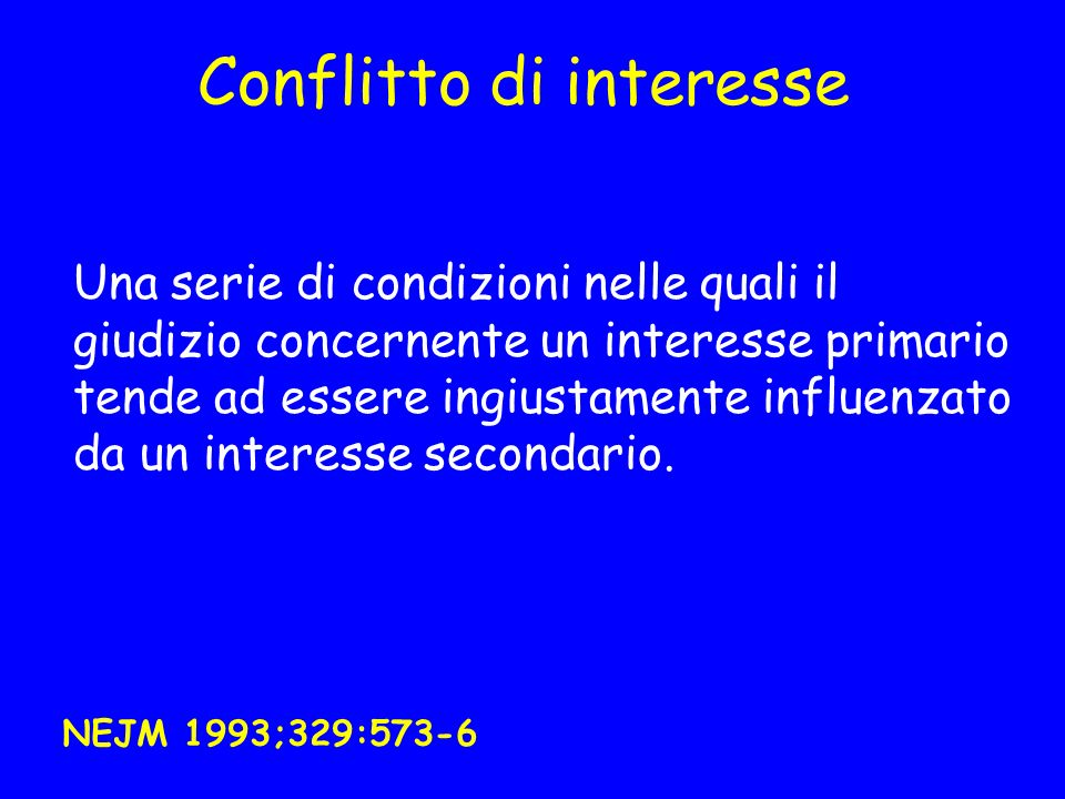 Conflitto di interesse Una serie di condizioni nelle quali il giudizio concernente un interesse primario tende ad essere ingiustamente influenzato da un interesse secondario.