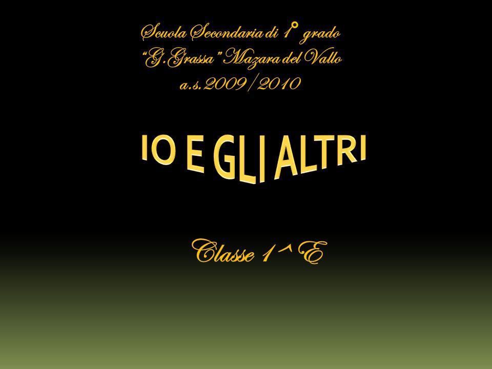Scuola Secondaria di 1° grado G.Grassa Mazara del Vallo a.s.2009/2010 Classe 1^ E