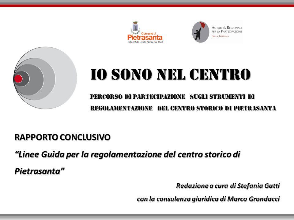 RAPPORTO CONCLUSIVO Linee Guida per la regolamentazione del centro storico di Pietrasanta Redazione a cura di Stefania Gatti con la consulenza giuridi