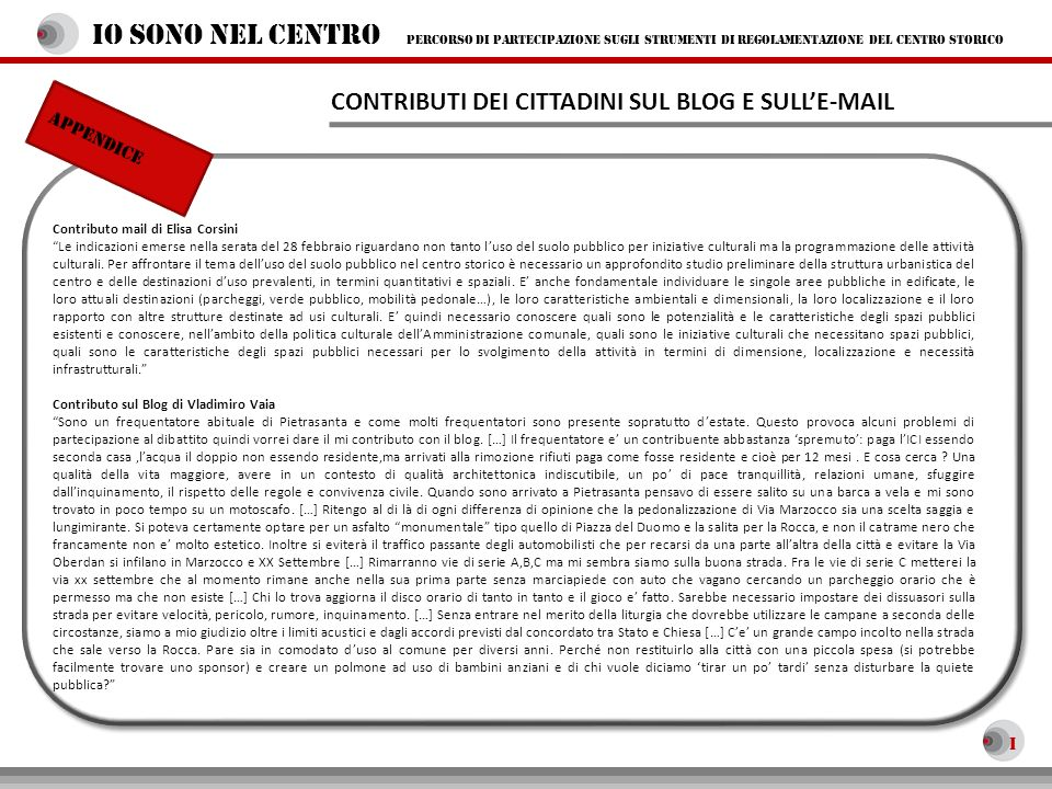 Contributo mail di Elisa Corsini Le indicazioni emerse nella serata del 28 febbraio riguardano non tanto luso del suolo pubblico per iniziative cultur