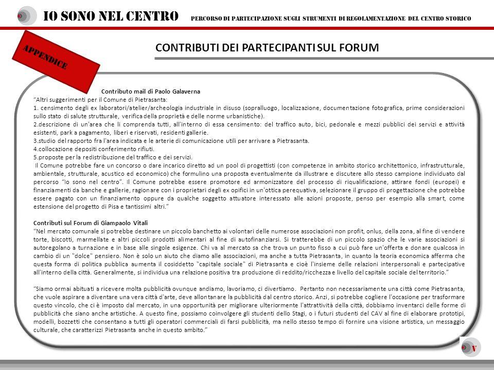 Contributo mail di Paolo Galaverna Altri suggerimenti per il Comune di Pietrasanta: 1. censimento degli ex laboratori/atelier/archeologia industriale