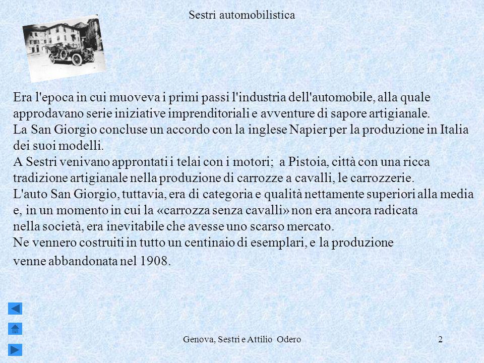 Genova, Sestri e Attilio Odero2 Sestri automobilistica Era l'epoca in cui muoveva i primi passi l'industria dell'automobile, alla quale approdavano se