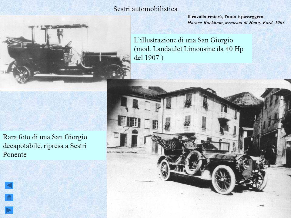 Genova, Sestri e Attilio Odero4 Sestri automobilistica San Giorgio 1908 – Officina auto In collaborazione con linglese Napier (100 auto di livello alto)