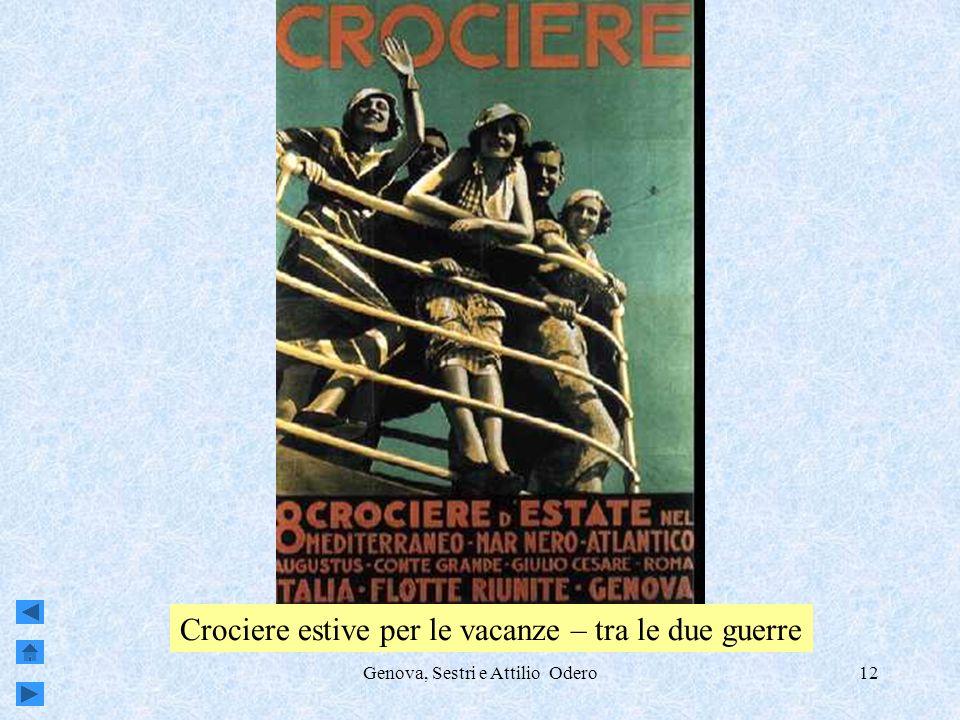Genova, Sestri e Attilio Odero12 Crociere estive per le vacanze – tra le due guerre
