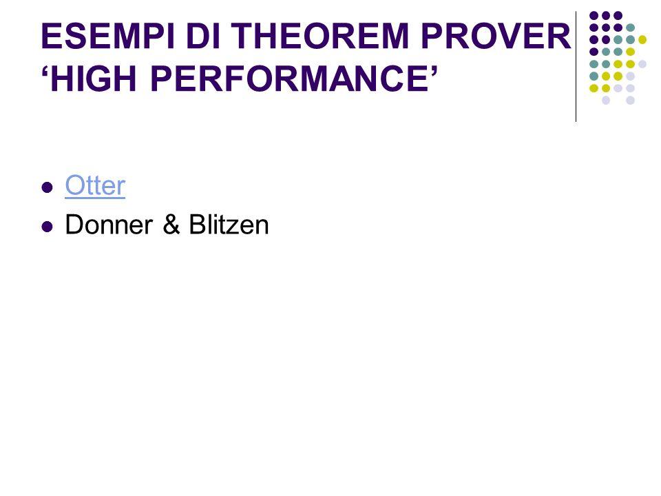 ESEMPI DI THEOREM PROVER HIGH PERFORMANCE Otter Donner & Blitzen