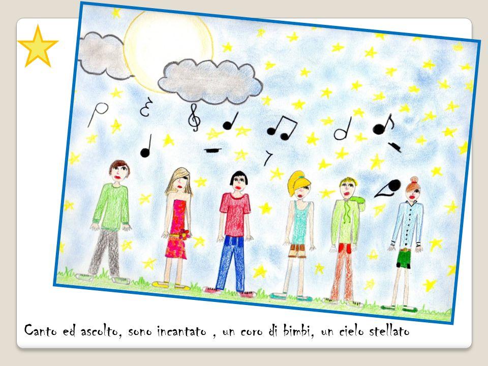 Canto ed ascolto, sono incantato, un coro di bimbi, un cielo stellato