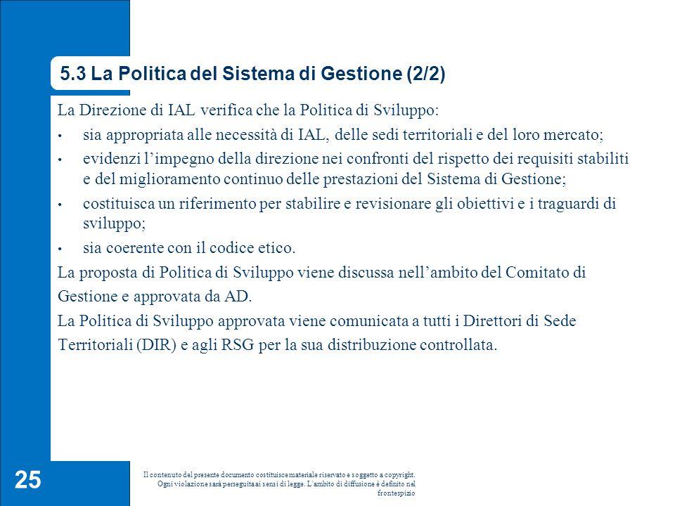 25 Il contenuto del presente documento costituisce materiale riservato e soggetto a copyright. Ogni violazione sarà perseguita ai sensi di legge. L'am