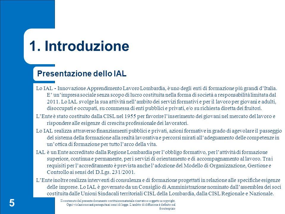 16 Il contenuto del presente documento costituisce materiale riservato e soggetto a copyright.