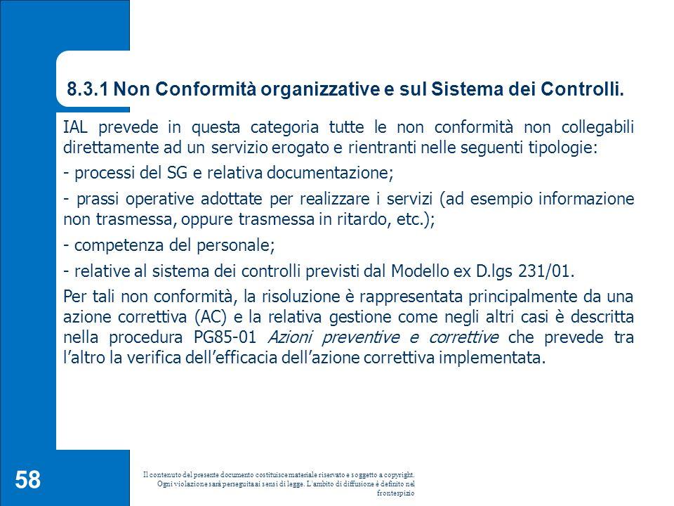 58 Il contenuto del presente documento costituisce materiale riservato e soggetto a copyright. Ogni violazione sarà perseguita ai sensi di legge. L'am
