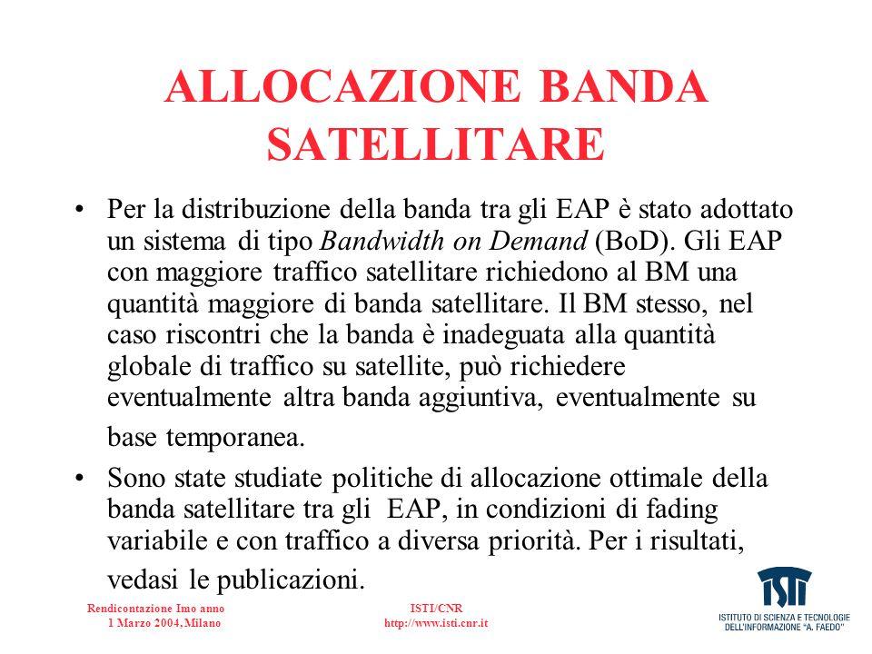 Rendicontazione Imo anno 1 Marzo 2004, Milano ISTI/CNR http://www.isti.cnr.it ALLOCAZIONE BANDA SATELLITARE Per la distribuzione della banda tra gli E