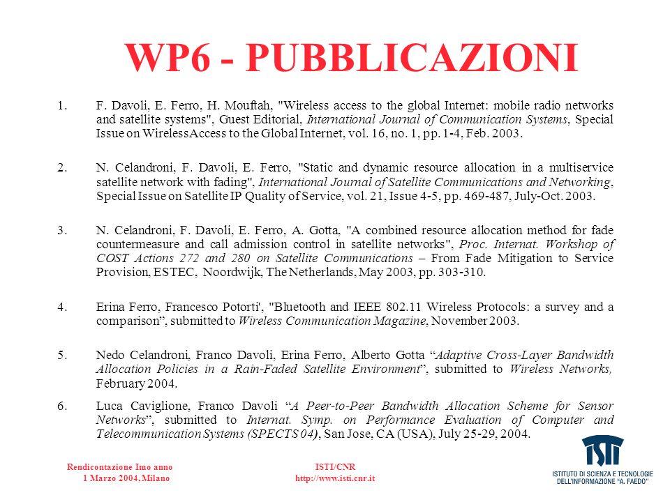 Rendicontazione Imo anno 1 Marzo 2004, Milano ISTI/CNR http://www.isti.cnr.it 1.F. Davoli, E. Ferro, H. Mouftah,