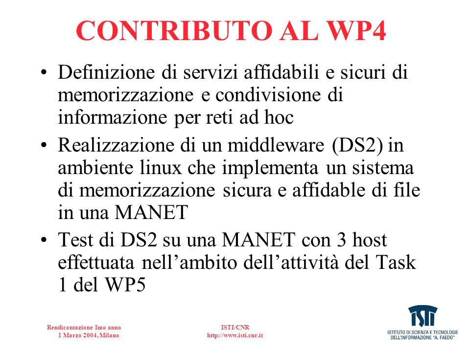 Rendicontazione Imo anno 1 Marzo 2004, Milano ISTI/CNR http://www.isti.cnr.it CONTRIBUTO AL WP4 Definizione di servizi affidabili e sicuri di memorizz