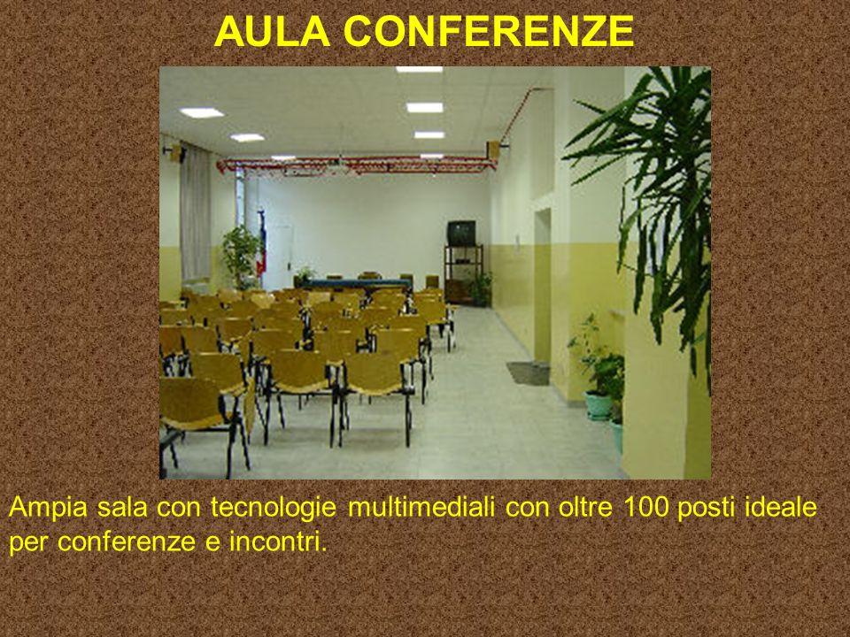 AULA CONFERENZE Ampia sala con tecnologie multimediali con oltre 100 posti ideale per conferenze e incontri.
