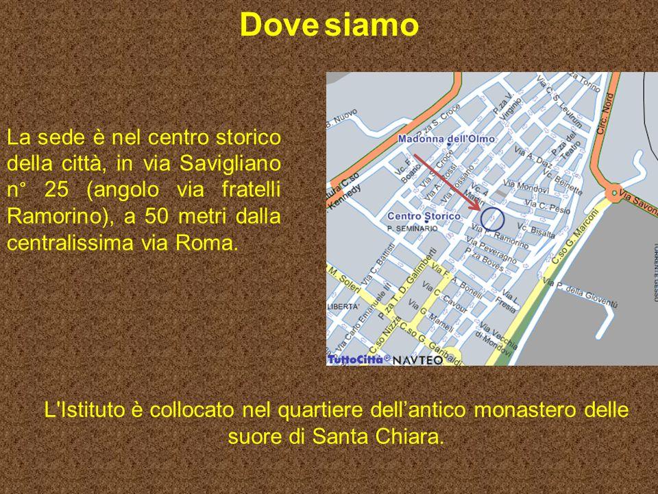 L Istituto è collocato nel quartiere dellantico monastero delle suore di Santa Chiara.