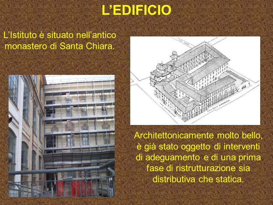 LIstituto è situato nellantico monastero di Santa Chiara.