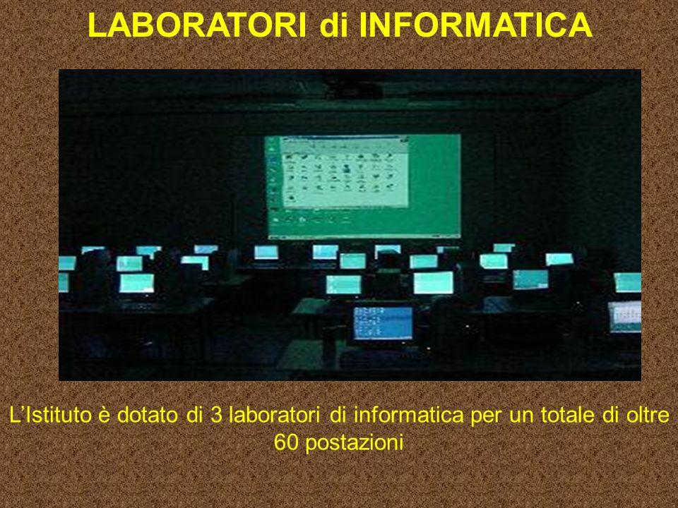 LABORATORI di INFORMATICA LIstituto è dotato di 3 laboratori di informatica per un totale di oltre 60 postazioni