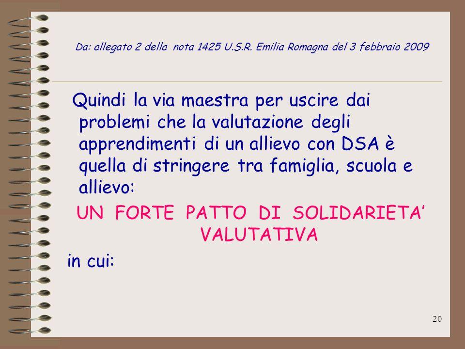 20 Da: allegato 2 della nota 1425 U.S.R. Emilia Romagna del 3 febbraio 2009 Quindi la via maestra per uscire dai problemi che la valutazione degli app