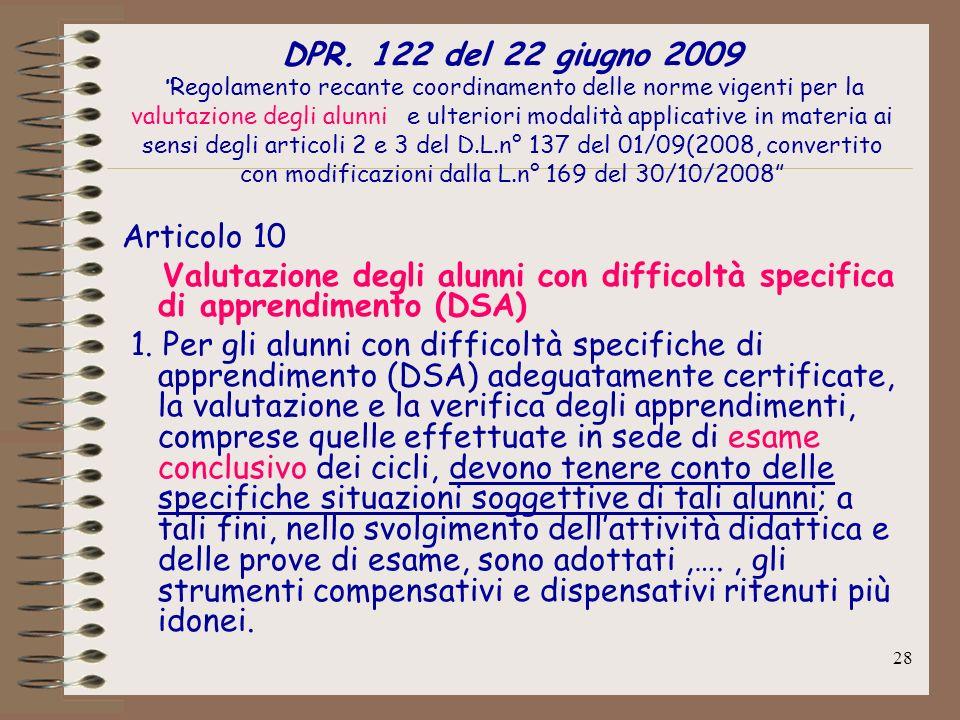 28 DPR. 122 del 22 giugno 2009 Regolamento recante coordinamento delle norme vigenti per la valutazione degli alunni e ulteriori modalità applicative