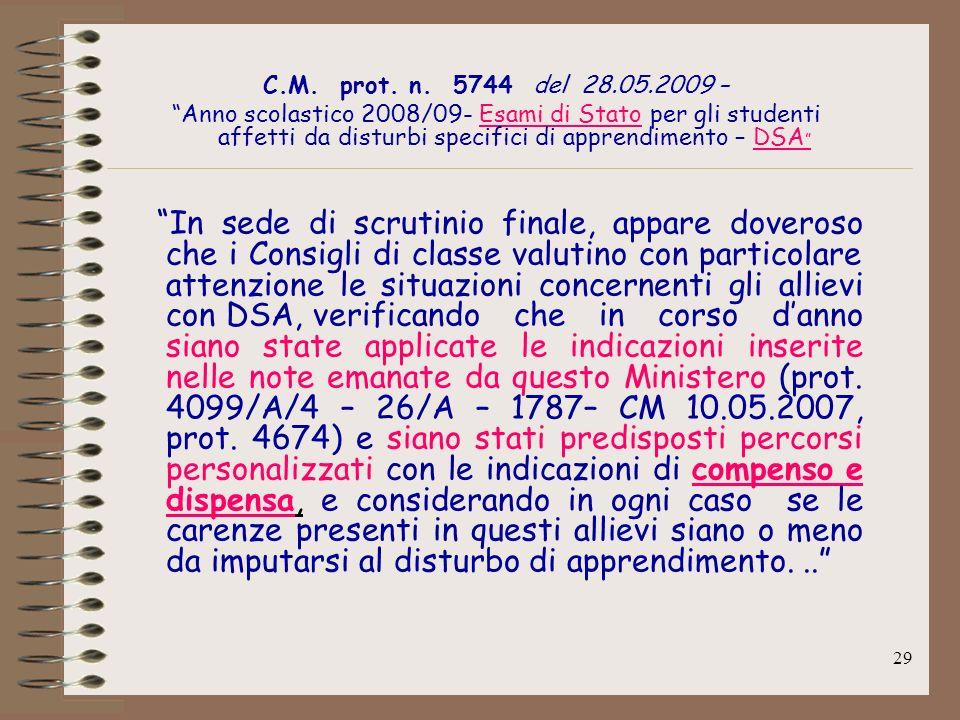 29 C.M. prot. n. 5744 del 28.05.2009 – Anno scolastico 2008/09- Esami di Stato per gli studenti affetti da disturbi specifici di apprendimento – DSA I