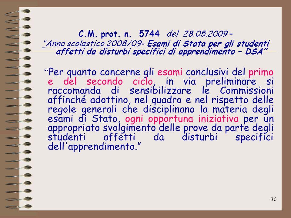 30 C.M. prot. n. 5744 del 28.05.2009 – Anno scolastico 2008/09- Esami di Stato per gli studenti affetti da disturbi specifici di apprendimento – DSA P