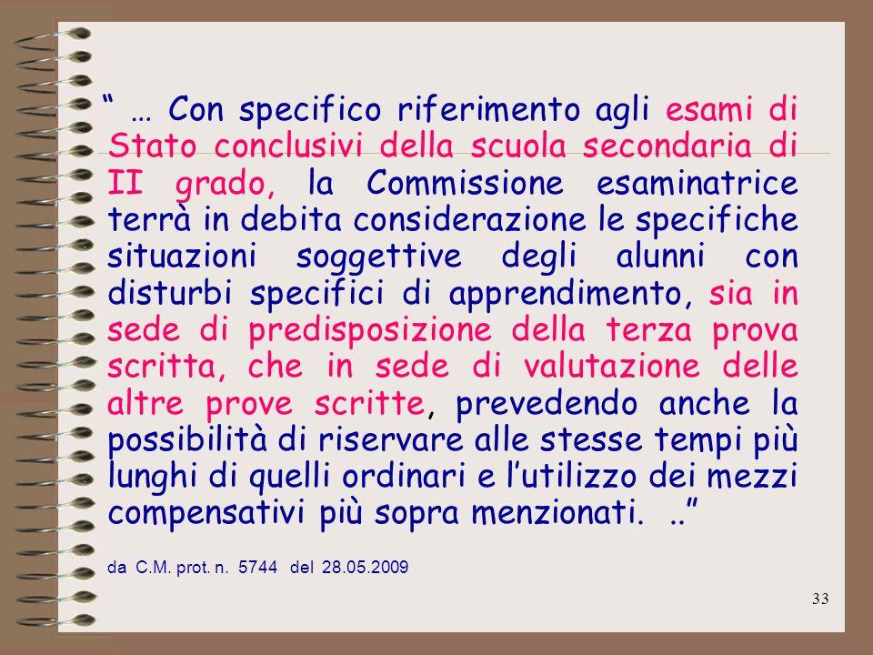 33 … Con specifico riferimento agli esami di Stato conclusivi della scuola secondaria di II grado, la Commissione esaminatrice terrà in debita conside