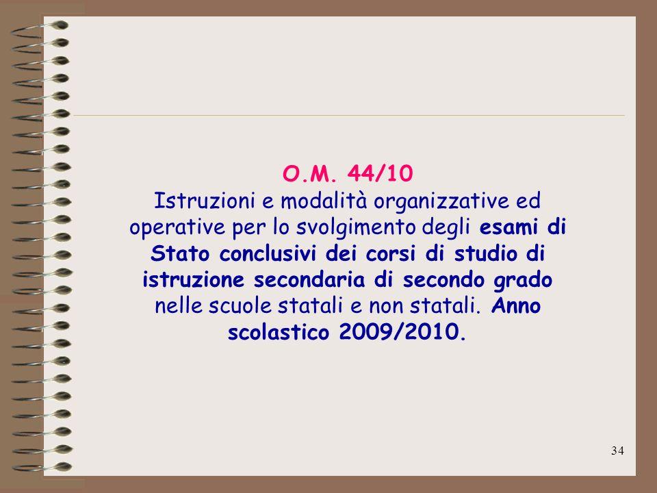 34 O.M. 44/10 Istruzioni e modalità organizzative ed operative per lo svolgimento degli esami di Stato conclusivi dei corsi di studio di istruzione se