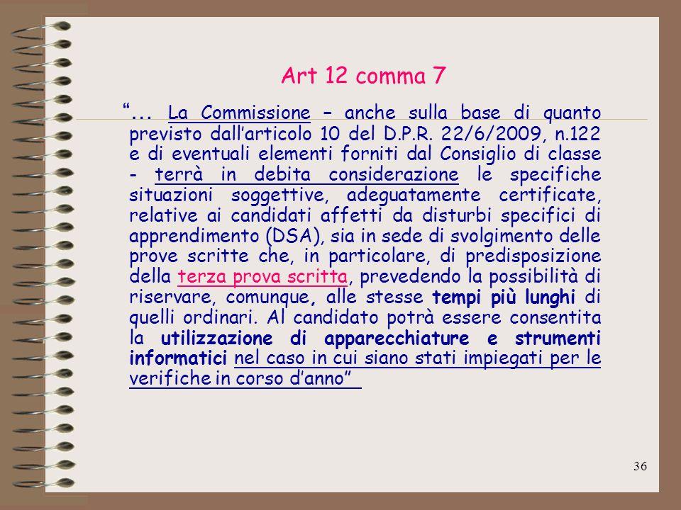 36 Art 12 comma 7 … La Commissione – anche sulla base di quanto previsto dallarticolo 10 del D.P.R. 22/6/2009, n.122 e di eventuali elementi forniti d