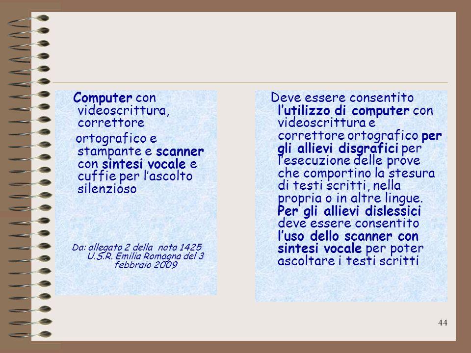 44 Computer con videoscrittura, correttore ortografico e stampante e scanner con sintesi vocale e cuffie per lascolto silenzioso Da: allegato 2 della