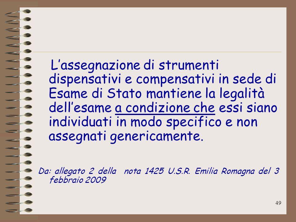 49 Lassegnazione di strumenti dispensativi e compensativi in sede di Esame di Stato mantiene la legalità dellesame a condizione che essi siano individ