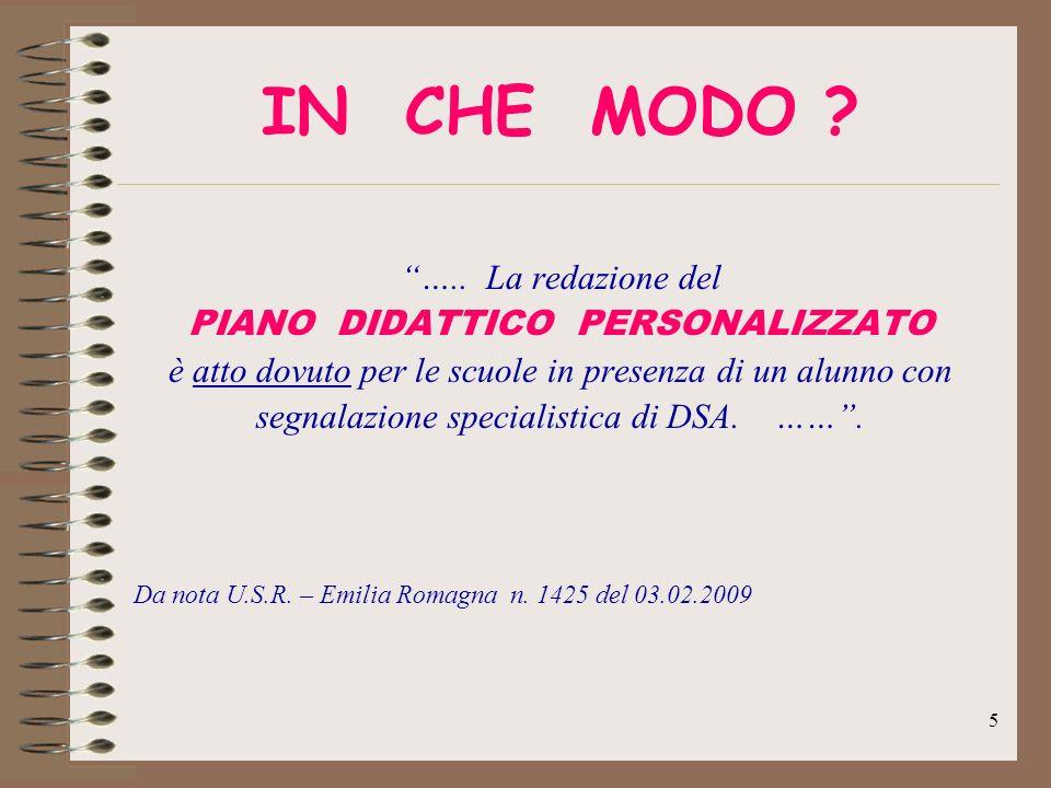 5 IN CHE MODO ? ….. La redazione del PIANO DIDATTICO PERSONALIZZATO è atto dovuto per le scuole in presenza di un alunno con segnalazione specialistic