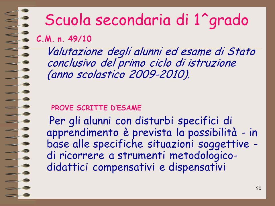 50 Scuola secondaria di 1^grado C.M. n. 49/10 Valutazione degli alunni ed esame di Stato conclusivo del primo ciclo di istruzione (anno scolastico 200