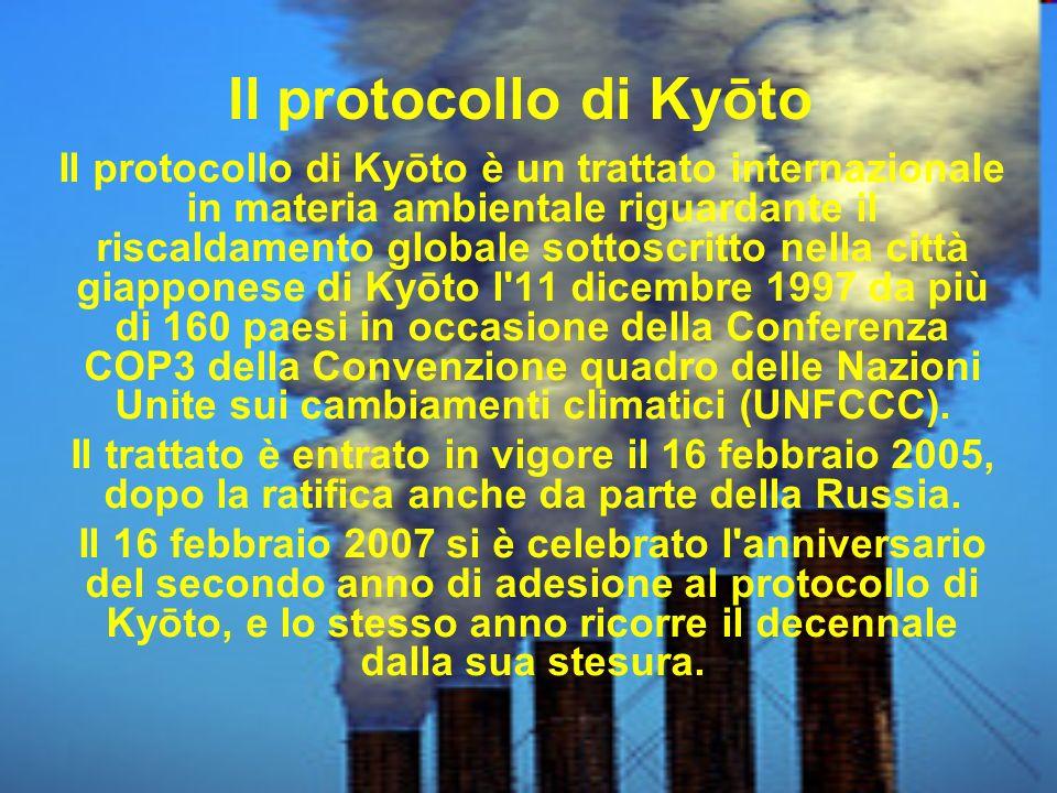 Il protocollo di Kyōto Il protocollo di Kyōto è un trattato internazionale in materia ambientale riguardante il riscaldamento globale sottoscritto nel