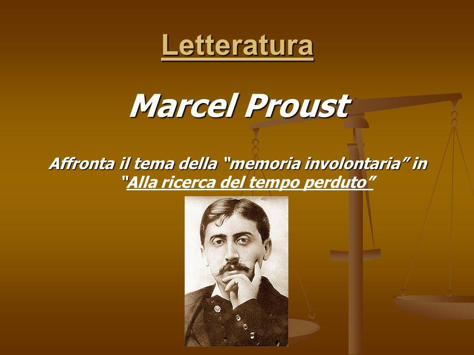 Letteratura Marcel Proust Affronta il tema della memoria involontaria in Affronta il tema della memoria involontaria inAlla ricerca del tempo perduto