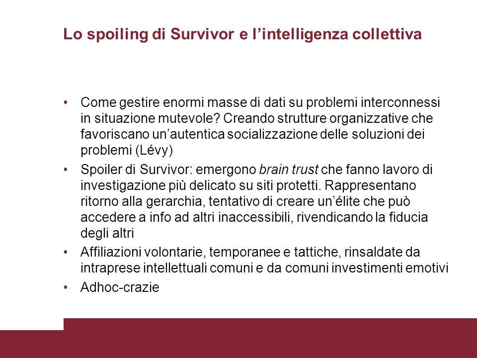 Lo spoiling di Survivor e lintelligenza collettiva Come gestire enormi masse di dati su problemi interconnessi in situazione mutevole.