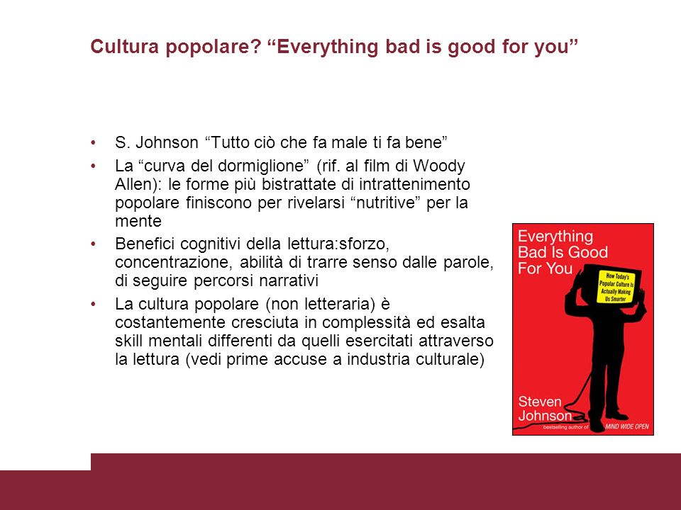 Cultura popolare. Everything bad is good for you S.