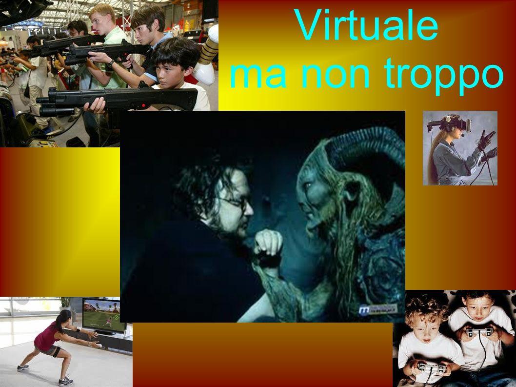 Virtuale ma non troppo
