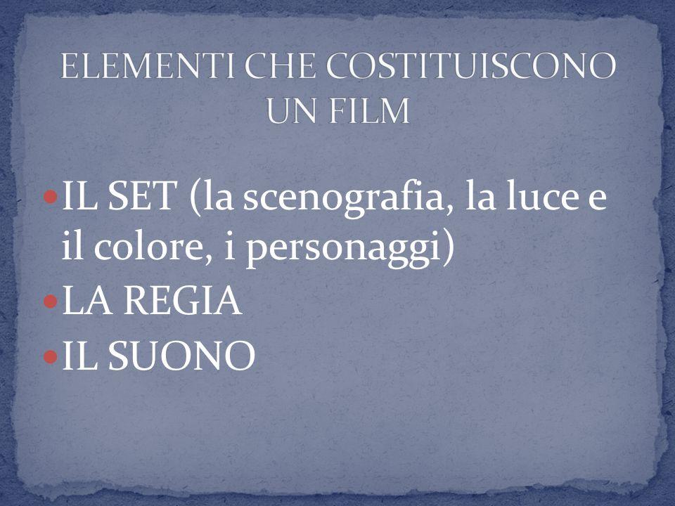 IL SET (la scenografia, la luce e il colore, i personaggi) LA REGIA IL SUONO